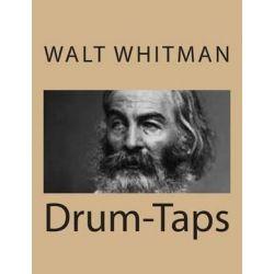 Drum-Taps by Walt Whitman | 9781490475806 | Booktopia Biografie, wspomnienia