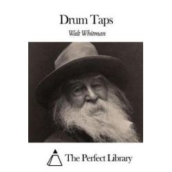 Drum Taps, Perfect Library by Walt Whitman | 9781507807255 | Booktopia Biografie, wspomnienia