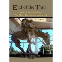 End of the Trail a Man, His Statue and a Coin by W E Mueller | 9781606530962 | Booktopia Biografie, wspomnienia