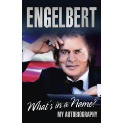 Engelbert - What's In A Name?, My Autobiography by Engelbert Humperdinck | 9780753541104 | Booktopia Biografie, wspomnienia