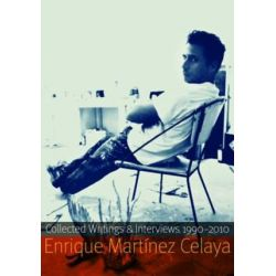 Enrique Martinez Celaya, Collected Writings and Interviews, 1990-2010 by Enrique Martinez Celaya | 9780803234741 | Booktopia Pozostałe