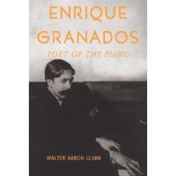Enrique Granados, Poet of the Piano by Walter Aaron Clark | 9780195140668 | Booktopia Biografie, wspomnienia