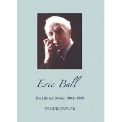 Eric Ball, His Life and Music, 1903-1989 by Dennis Taylor | 9781443849913 | Booktopia Biografie, wspomnienia
