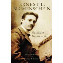 Ernest L. Blumenschein, The Life of an American Artist by Robert W Larson   9780806143347   Booktopia Biografie, wspomnienia