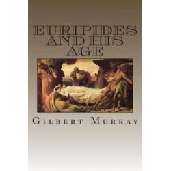 Euripides and His Age by MR Gilbert Murray | 9781511439961 | Booktopia