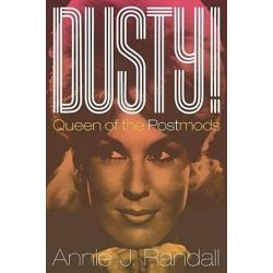 Dusty!, Queen of the Postmods by Annie J. Randall | 9780195329438 | Booktopia Biografie, wspomnienia