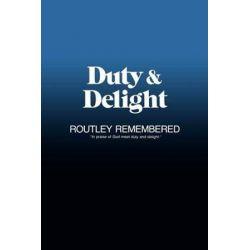 Duty & Delight, Routley Remembered by Robin A. Leaver | 9780907547488 | Booktopia Biografie, wspomnienia