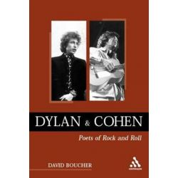 Dylan and Cohen, Poets of Rock and Roll by David Boucher | 9780826459817 | Booktopia