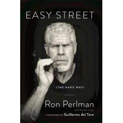 Easy Street (the Hard Way), A Memoir by Ron Perlman | 9780306823442 | Booktopia