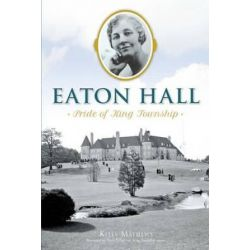 Eaton Hall, Pride of King Township by Kelly Rachelle Mathews | 9781626199347 | Booktopia