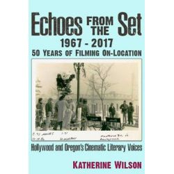 Echoes From the Set by Katherine Ann Wilson | 9781634242288 | Booktopia Biografie, wspomnienia