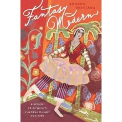 Fantasy Modern, Loudon Sainthill's Theatre of Art and Life by Andrew Montana | 9781742233871 | Booktopia Pozostałe