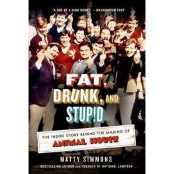 Fat, Drunk, and Stupid by Matty Simmons   9781250042804   Booktopia Biografie, wspomnienia