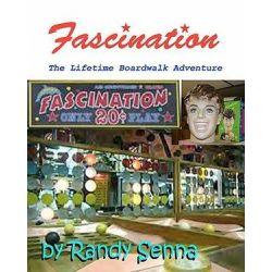 Fascination, The Lifetime Boardwalk Adventure by Randy Senna | 9781453832066 | Booktopia