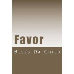 Favor by Bless Da Child | 9781470002251 | Booktopia Biografie, wspomnienia
