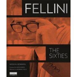 Fellini, The Sixties by Manoah Bowman | 9780762458387 | Booktopia Biografie, wspomnienia