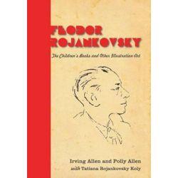 Feodor Rojankovsky, The Children's Books and Other Illustration Art by Irving Allen | 9780578135588 | Booktopia Biografie, wspomnienia