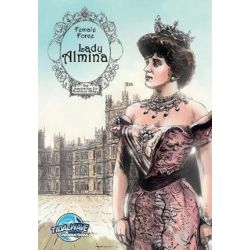 Female Force, Lady Almina: The Woman Behind Downton Abbey by Michael Troy | 9781948724203 | Booktopia Biografie, wspomnienia