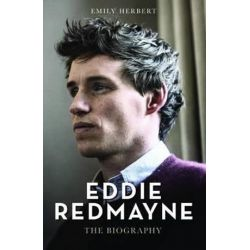 Eddie Redmayne, The Biography by Emily Herbet | 9781784188139 | Booktopia Biografie, wspomnienia