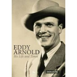 Eddy Arnold, His Life and Times by Don Cusic | 9780990311157 | Booktopia Pozostałe