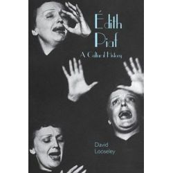 Edith Piaf, A Cultural History by David Looseley | 9781781382578 | Booktopia Biografie, wspomnienia