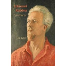 Edmund Rubbra, Symphonist by Leo Black | 9781843839330 | Booktopia Biografie, wspomnienia