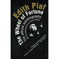Edith Piaf, The Wheel of Fortune: the Official Autobiography by Edith Piaf | 9780720612288 | Booktopia Pozostałe