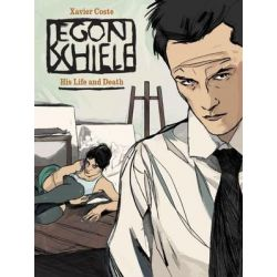 Egon Schiele, His Life and Death by Xavier Coste | 9781770859401 | Booktopia