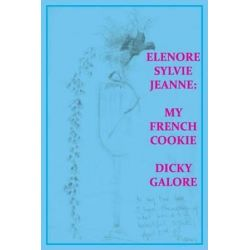 Elenore Sylvie Jeanne, My French Cookie by Dicky Galore | 9780943283326 | Booktopia Biografie, wspomnienia