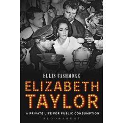 Elizabeth Taylor, A Private Life for Public Consumption by Ellis Cashmore | 9781628920697 | Booktopia Biografie, wspomnienia