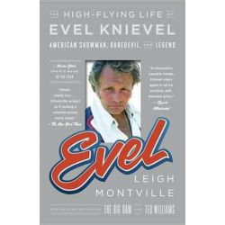 Evel by Leigh Montville | 9780767930529 | Booktopia Biografie, wspomnienia