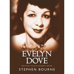 Evelyn Dove - Britain's Black Cabaret Queen by Stephen Bourne | 9781909762350 | Booktopia