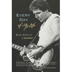 Every Day of My Life, A Memoir by Beeb Birtles   9780648150893   Booktopia