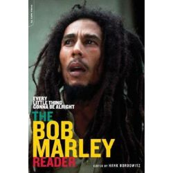 Every Little Thing Gonna Be Alright, The Bob Marley Reader by Hank Bordowitz | 9780306813405 | Booktopia Pozostałe