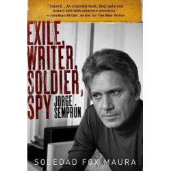 Exile, Writer, Soldier, Spy, Jorge Sempr�n by Soledad Fox Maura | 9781628729177 | Booktopia