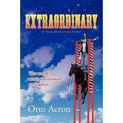 Extraordinary by Otto Acron | 9781465382375 | Booktopia Biografie, wspomnienia