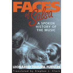 Faces of Salsa, A Spoken History of the Music by Leonardo Padura Fuentes | 9781588340801 | Booktopia