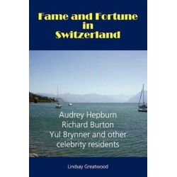 Fame and Fortune in Switzerland by Lindsay Greatwood | 9782839905091 | Booktopia Pozostałe