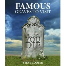 Famous Graves to Visit Before You Die by Steve Cooper | 9781742577364 | Booktopia Pozostałe