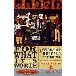 For What It's Worth : The Story of Buffalo Springfield, The Story of Buffalo Springfield by John Einarson | 9780815412816 | Booktopia Pozostałe