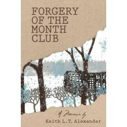 Forgery of the Month Club a Memoir by Keith Lt Alexander | 9781490368887 | Booktopia Biografie, wspomnienia