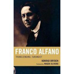 Franco Alfano, Transcending Turandot by Konrad Dryden | 9780810869707 | Booktopia