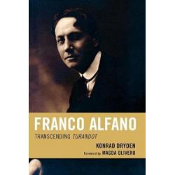 Franco Alfano, Transcending Turandot by Konrad Dryden | 9780810869776 | Booktopia Pozostałe