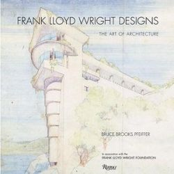 Frank Lloyd Wright Designs, The Sketches, Plans, and Drawings by Bruce Brooks Pfeiffer | 9780847835706 | Booktopia Pozostałe