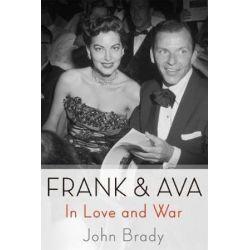 Frank & Ava, In Love and War by John Brady | 9781250145017 | Booktopia Biografie, wspomnienia
