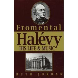Fromental Halevy, His Life and Music 1799-1862 by Ruth Jordan | 9780879100797 | Booktopia Pozostałe