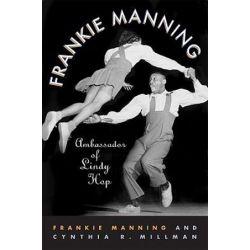 Frankie Manning, Ambassador of Lindy Hop by Frankie Manning | 9781592135646 | Booktopia Biografie, wspomnienia