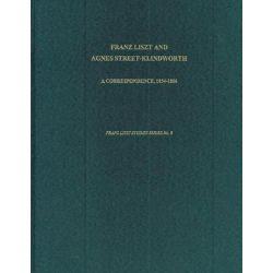 Franz Liszt and Agnes Street-Klindworth, A Correspondence: 1854-1886 by Franz Liszt | 9781576470060 | Booktopia Biografie, wspomnienia