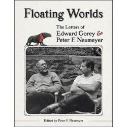 Floating Worlds: The Letters of Edward Gorey and Peter F. Neumeyer A197 by Peter F. Neumeyer | 9780764959479 | Booktopia Pozostałe