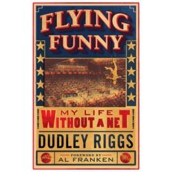 Flying Funny, My Life Without a Net by Dudley Riggs | 9781517901677 | Booktopia Pozostałe